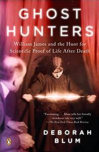Ghost Hunters: William James and the Search for Scientific ...