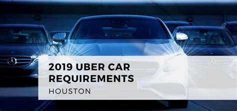 Uber Car Requirements Houston 2019