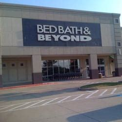 bed bath beyond tx bed bath beyond lewisville tx yelp
