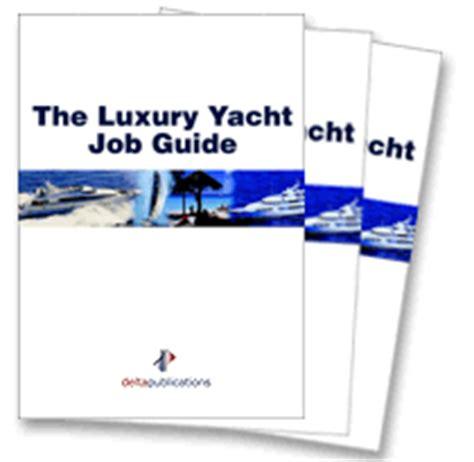 Yacht Jobs Uk by Yacht Crew Jobs Jobs On Yachts Get A Job Working On Yachts