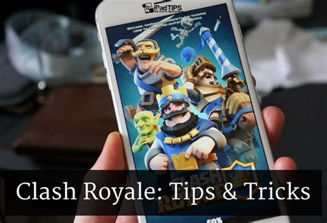 clash royale tips tricks a guide tips