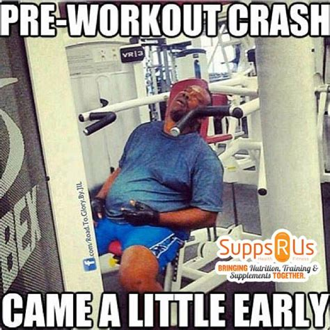 Pre Workout Meme - 25 best pre workout funnies images on pinterest gym humor workout humor and funny fitness