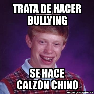Chino Meme - meme bad luck brian trata de hacer bullying se hace calzon chino 81430
