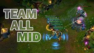 League of Legends : Team All Mid - YouTube  Mid