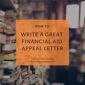 How to Write a Great Financial Aid Appeal Letter Financial Assistance