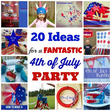 4th of july celebration ideas 20 ideas for a fantastic fourth of july party