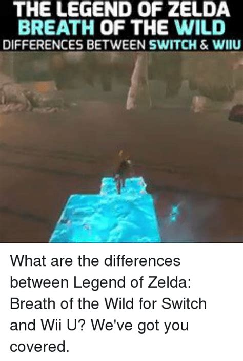 Breath Of The Wild Memes - the legend of zelda breath of the wild differences between switch wiiu what are the