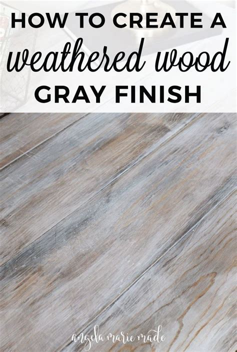 How to Create a Weathered Wood Gray Finish   Decorate