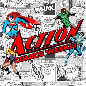 The Action Comics Weekly Podcast