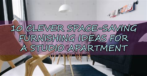 10 Clever Spacesaving Furnishing Ideas For A Studio Apartment