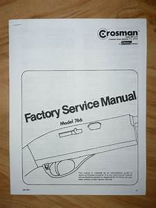 Crosman 766 Service Manual With Exploded View  U0026 Parts List