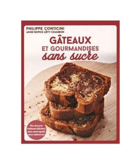 cuisiner sans sucre gâteaux et gourmandises sans sucre p conticini 140 pages