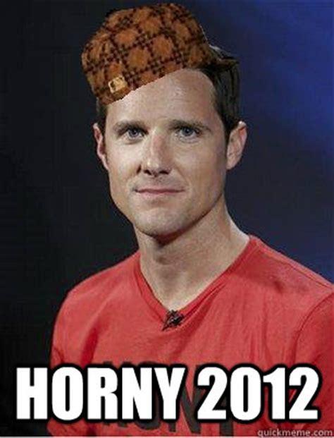 Horny Meme - horny 2012 scumbag jason russel quickmeme