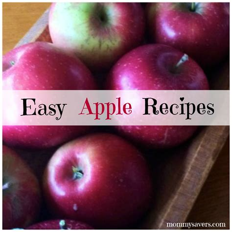 and easy apple recipes easy apple recipes for fall mommysavers