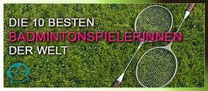 Besten Uhrenmarken Top 10 : die 10 besten badmintonspielerinnen badminton blog ~ Frokenaadalensverden.com Haus und Dekorationen