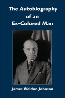 the autobiography of an ex colored the autobiography of an ex colored by weldon