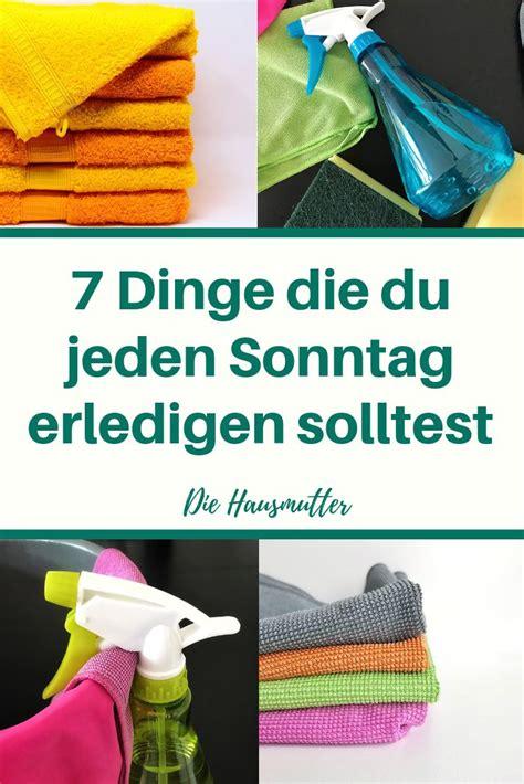 Haushalt Schnell Erledigen by 7 Dinge Die Du Sonntags Erledigen Solltest Mit Gratis