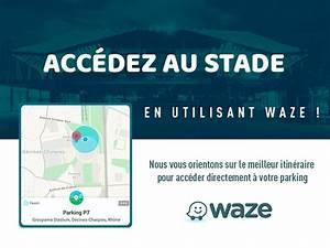 Waze Mode D Emploi : l 39 olympique lyonnais s 39 associe waze pour le groupama stadium ~ Medecine-chirurgie-esthetiques.com Avis de Voitures