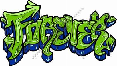 Graffiti Clipart Letters Forever Urban Transparent Wording