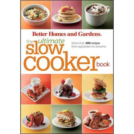 better homes and gardens recipes better homes and gardens the ultimate cooker book