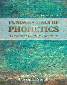 Small  Fundamentals Of Phonetics  A Practical Guide For