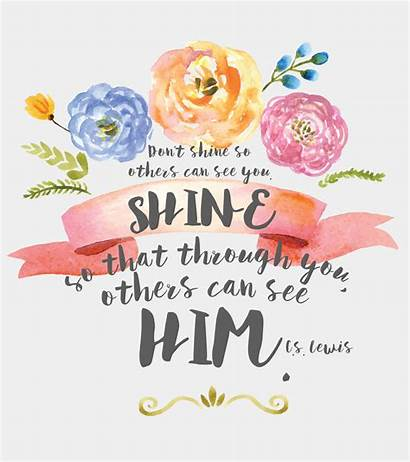 Shine Through Lewis Don Quotes Others Bible
