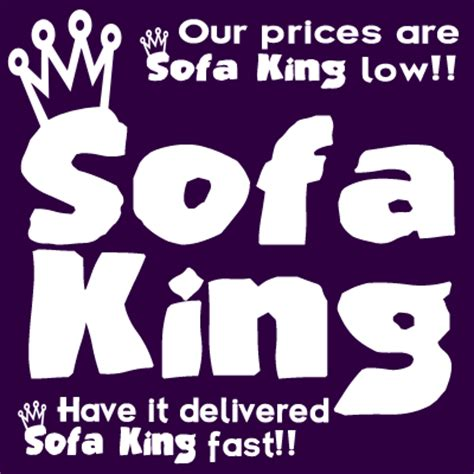 me sofa king we todd did sofa king bits and pieces