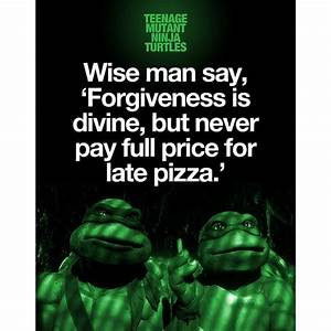 Ninja Turtles L... Tmnt Ninja Quotes