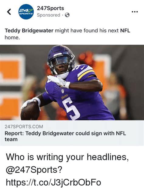Teddy Bridgewater Memes - 247sports sponsored 247 sports teddy bridgewater might have found his next nfl home 247sports