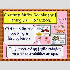 Christmas Maths Doubling And Halving (full Lesson For Ks2) By Goldtopfox  Teaching Resources Tes