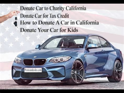 If I Donate A Car Is It Tax Deductible by Donate Car To Charity California Donate Car To Charity
