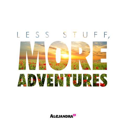 less stuff more adventures