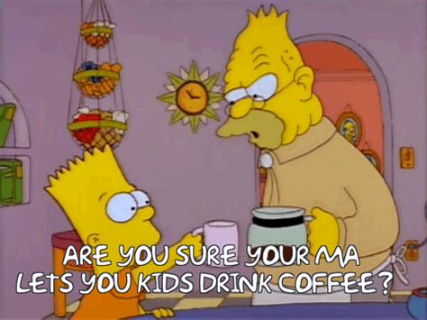 The truth of what makes. 15 Simpsons Coffee Gifs You Need In Your Life   Coffee gif ...