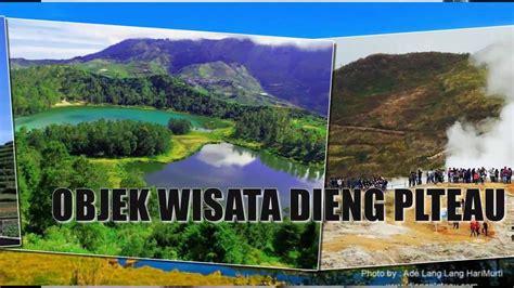 tempat wisata terindah dieng plateau  wajib