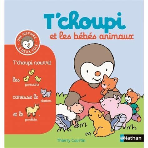 tchoupi  les bebes animaux heros des petits livres