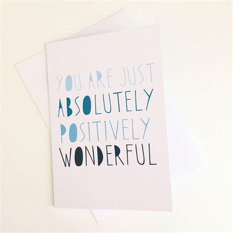 Positively Wonderful Congratulations Card By Sweetlove Press Notonthehighstreetcom