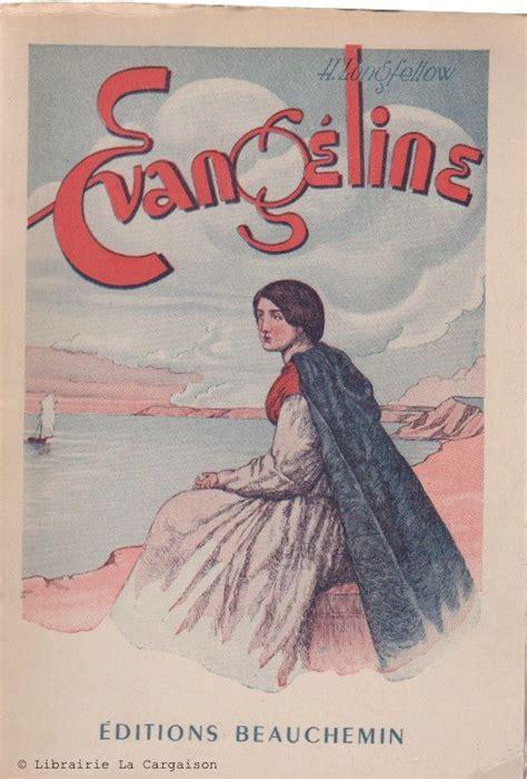 LONGFELLOW, H. W. Evangéline | Longfellow, Evangeline, Books