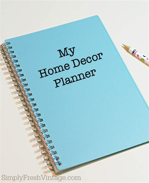 Home Decorating Planner Simplyfreshvintagecom