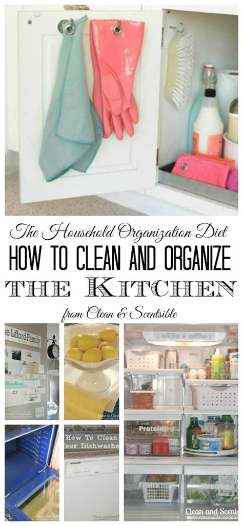 how to organize a kitchen how to clean and organize your kitchen clean and scentsible