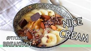 Petit Déjeuner Vegan : recette nice cream petit d jeuner healthy fitclaire ~ Melissatoandfro.com Idées de Décoration