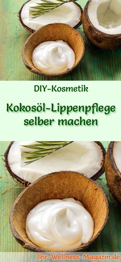 natürliche lippenpflege selber machen kokos 246 l lippenpflege selber machen rezept anleitung