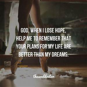 God, When I Lose Hope, Help Me To Remember That Your Plans ...