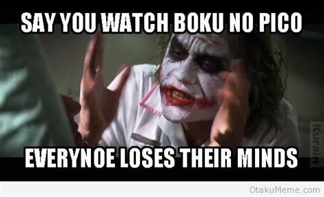 Boku No Pico Meme - otaku meme 187 anime and cosplay memes 187 joker said it best
