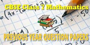 Cbse Last Year Papers For Class 07 Mathematics