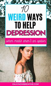 13 Weird Ways to Help Fight Your Depression Without Medication