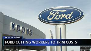 Ford Motor Company to cut jobs in order to trim costs - ABC13 Houston
