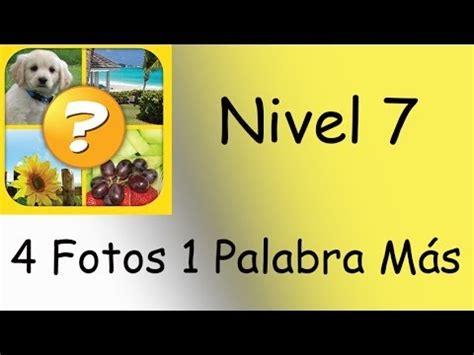4 Fotos 1 Palabra Más Nivel 7 YouTube