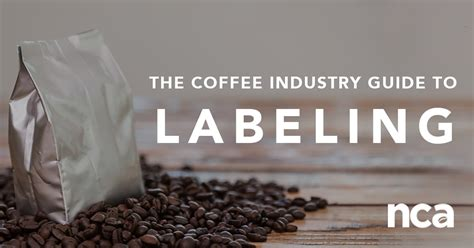 The leading industry event for. Coffee Industry Guide to Labeling   National Coffee Association