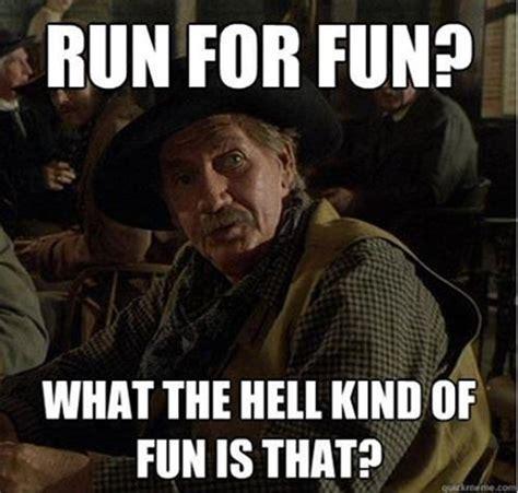 Fun Run Meme - running humor 17 run for fun what the hell kind of fun