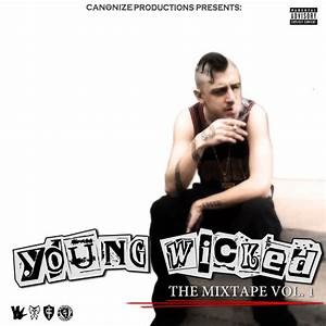 Young Wicked The Mixtape Vol 1 Mixtape By Young Wicked